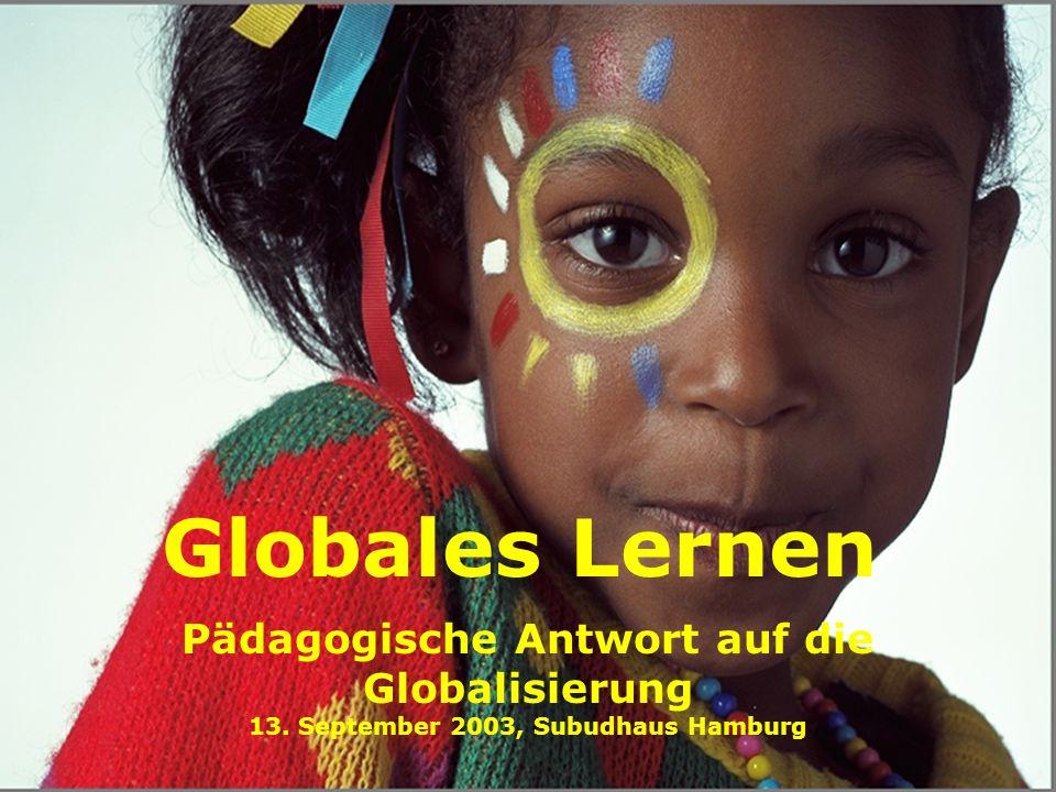 Globales Lernen Pädagogische Antwort auf die Globalisierung