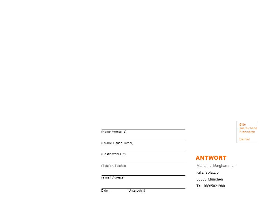 ANTWORT Marianne Berghammer Kiliansplatz 5 80339 München