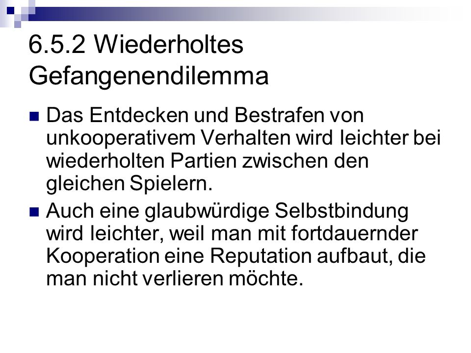 6.5.2 Wiederholtes Gefangenendilemma
