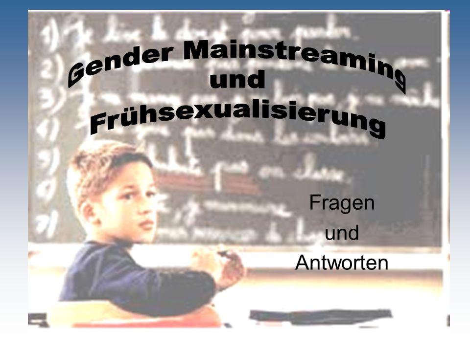 Gender Mainstreaming und Frühsexualisierung Fragen und Antworten