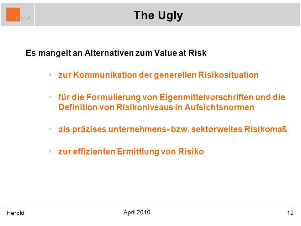 The Ugly Es mangelt an Alternativen zum Value at Risk