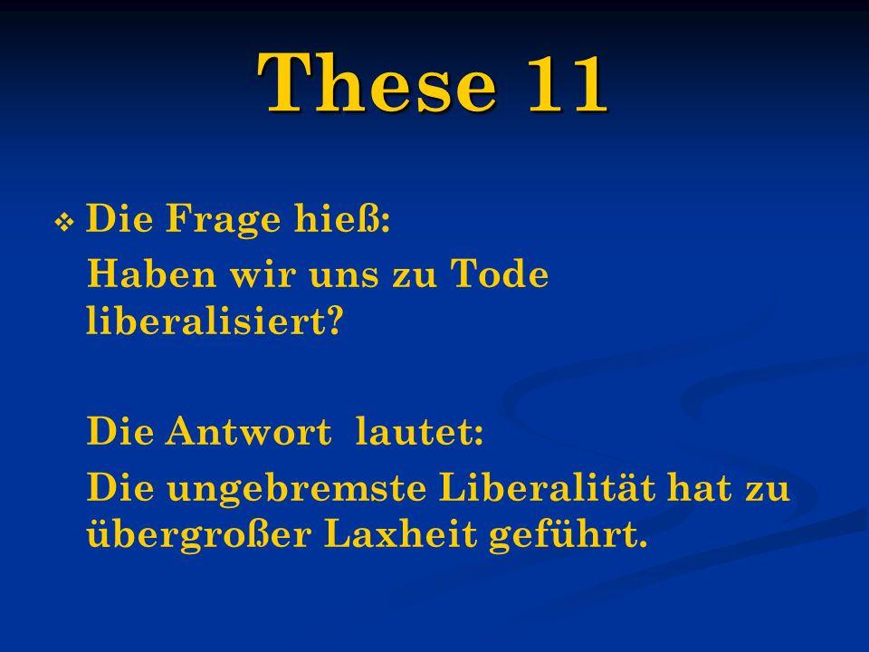 These 11 Die Frage hieß: Haben wir uns zu Tode liberalisiert