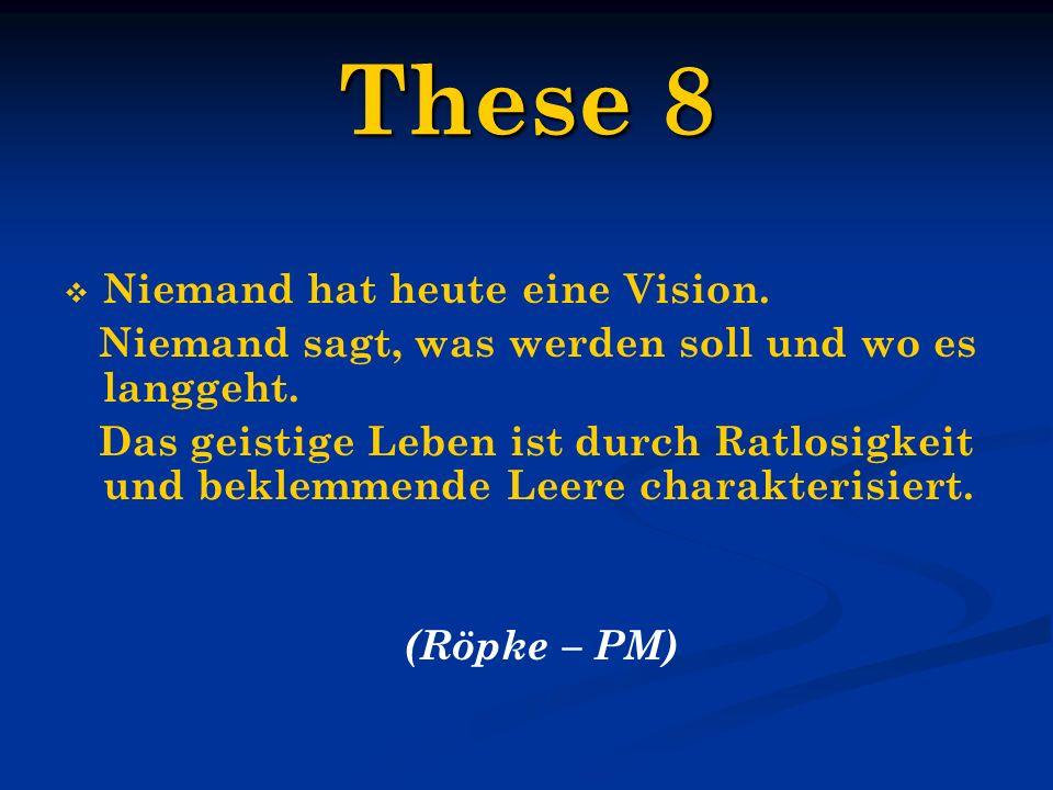 These 8 Niemand hat heute eine Vision.