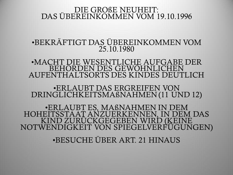 DIE GROßE NEUHEIT: DAS ÜBEREINKOMMEN VOM 19.10.1996