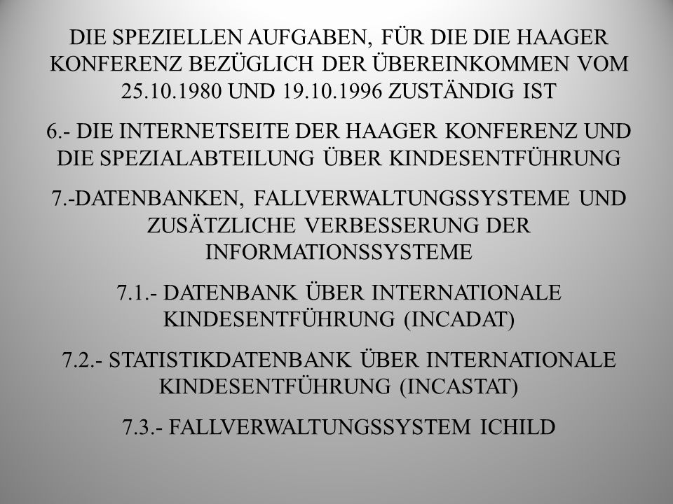 7.1.- DATENBANK ÜBER INTERNATIONALE KINDESENTFÜHRUNG (INCADAT)