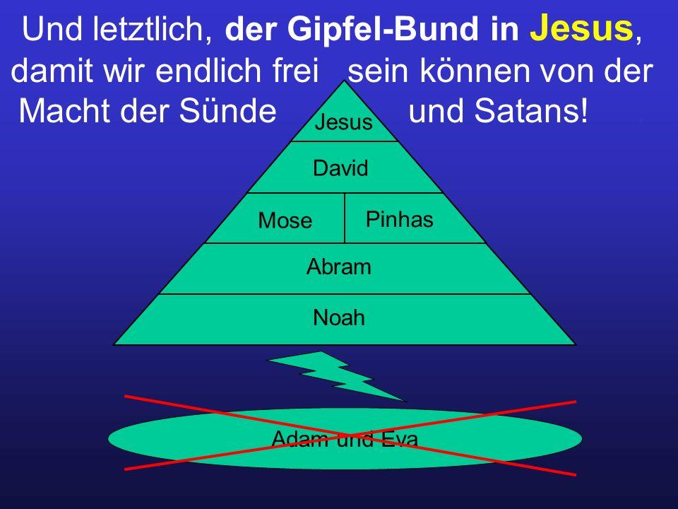 Und letztlich, der Gipfel-Bund in Jesus, damit wir endlich frei sein können von der Macht der Sünde und Satans! .