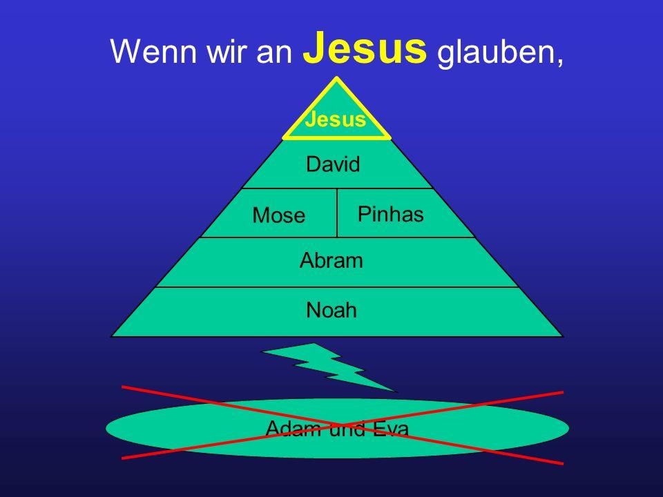 Wenn wir an Jesus glauben,