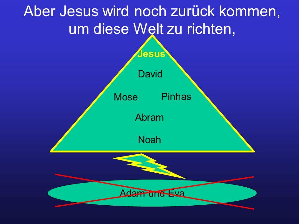 Aber Jesus wird noch zurück kommen, um diese Welt zu richten,