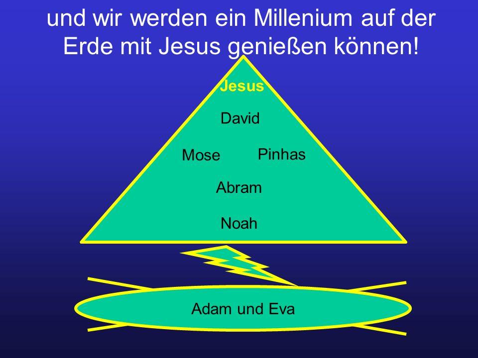 und wir werden ein Millenium auf der Erde mit Jesus genießen können!