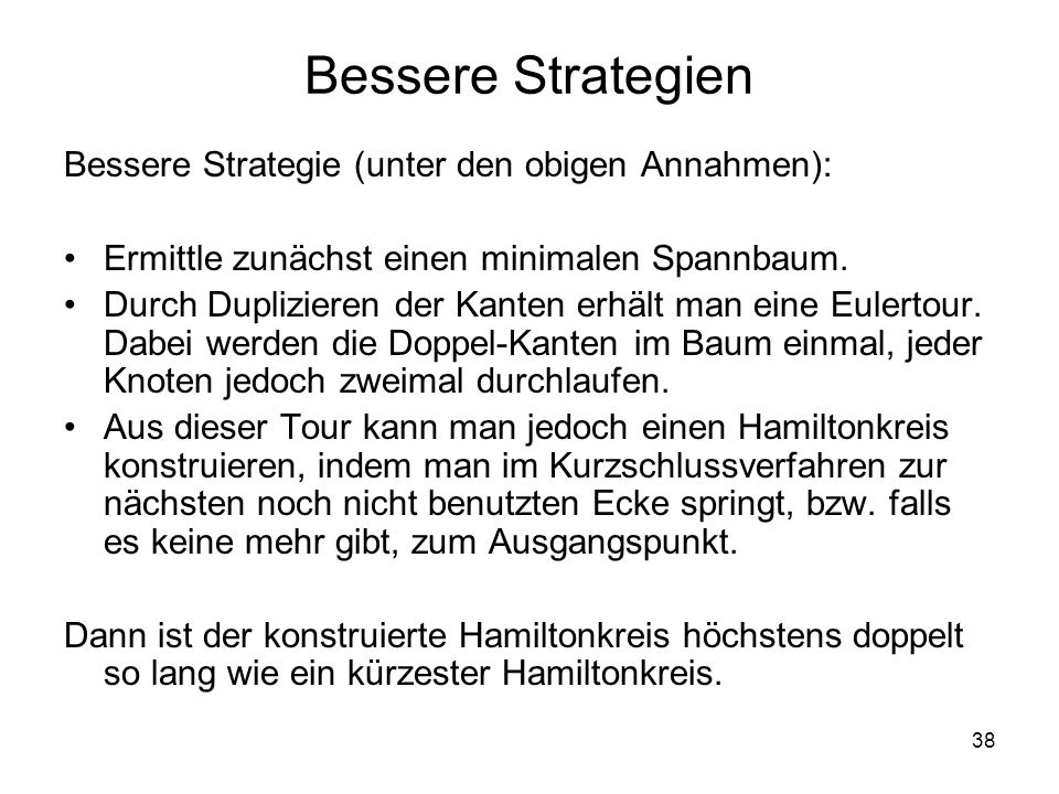Bessere Strategien Bessere Strategie (unter den obigen Annahmen):
