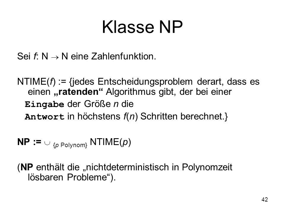 Klasse NP Sei f: N  N eine Zahlenfunktion.