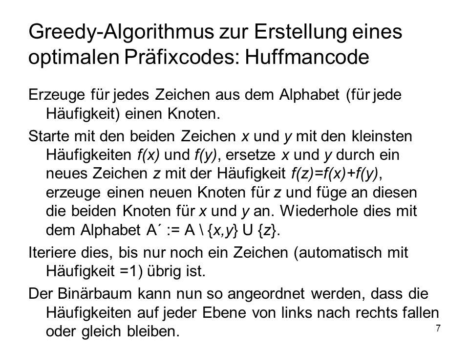 Greedy-Algorithmus zur Erstellung eines optimalen Präfixcodes: Huffmancode