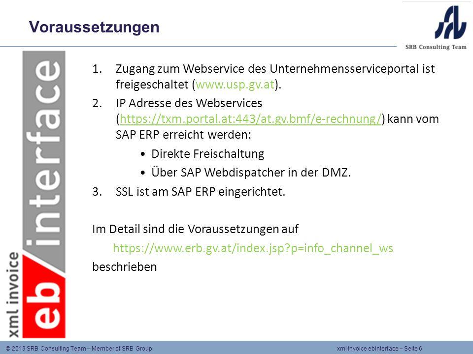 Voraussetzungen Zugang zum Webservice des Unternehmensserviceportal ist freigeschaltet (www.usp.gv.at).
