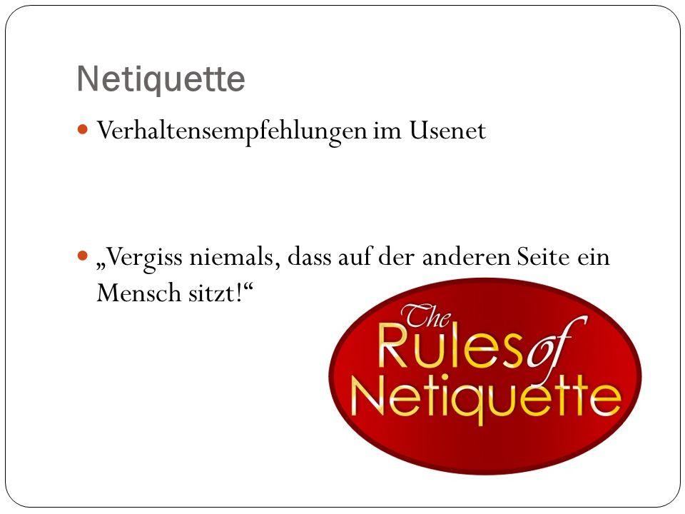 Netiquette Verhaltensempfehlungen im Usenet