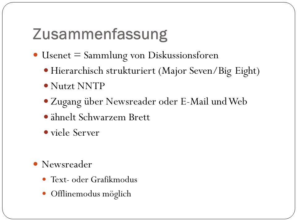 Zusammenfassung Usenet = Sammlung von Diskussionsforen
