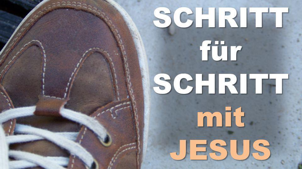 SCHRITT für SCHRITT mit JESUS