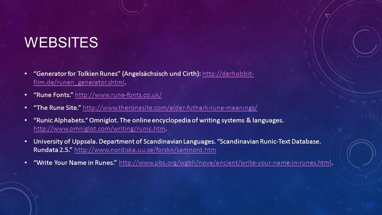 websites Generator for Tolkien Runes (Angelsächsisch und Cirth): http://derhobbit- film.de/runen_generator.shtml.