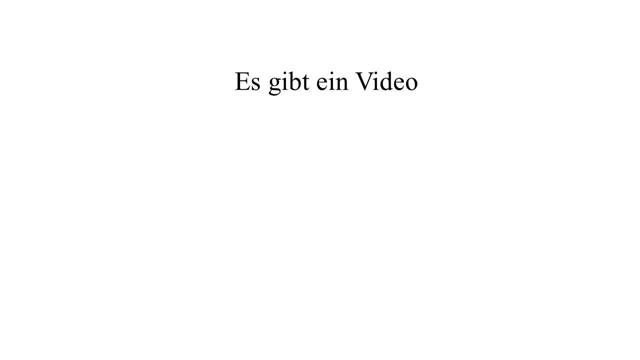 Es gibt ein Video