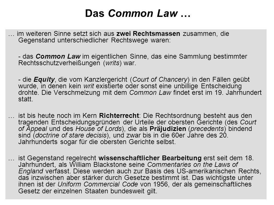 Das Common Law … … im weiteren Sinne setzt sich aus zwei Rechtsmassen zusammen, die Gegenstand unterschiedlicher Rechtswege waren:
