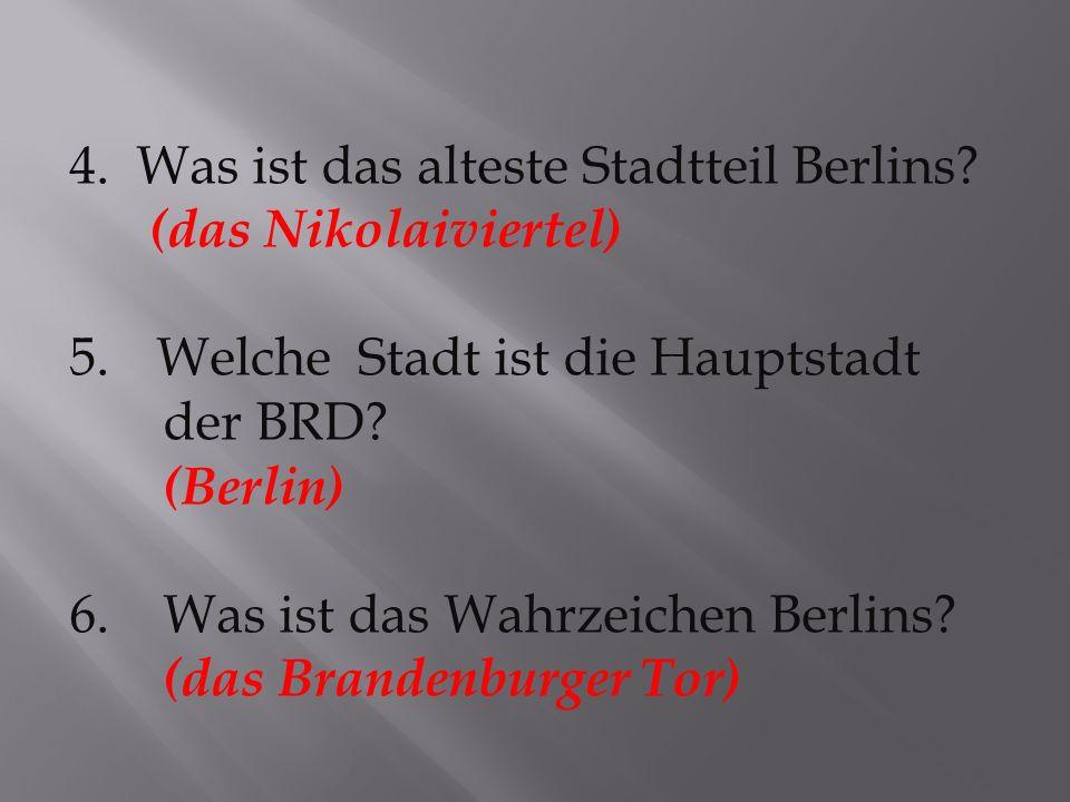 4. Was ist das alteste Stadtteil Berlins