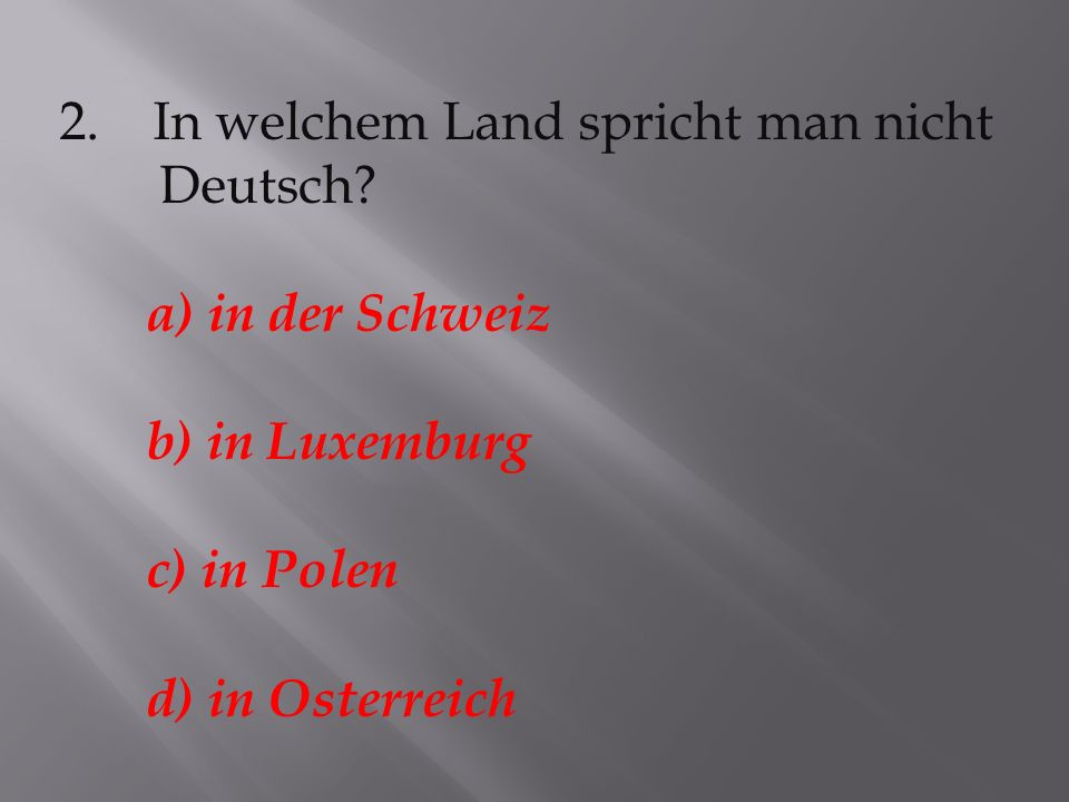 Deutsch a) in der Schweiz b) in Luxemburg c) in Polen