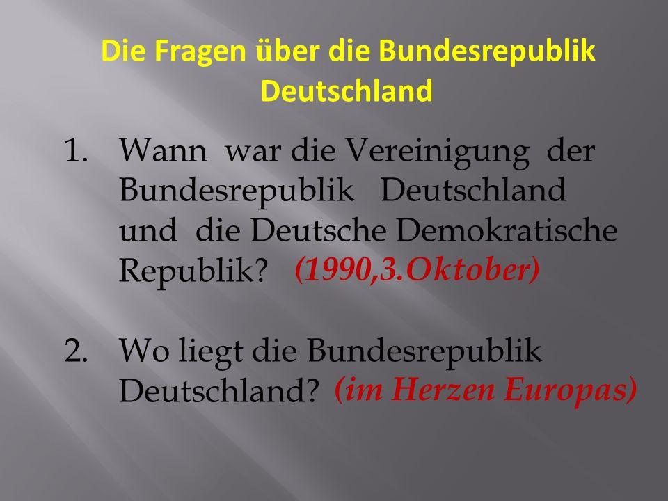 Die Fragen über die Bundesrepublik Deutschland