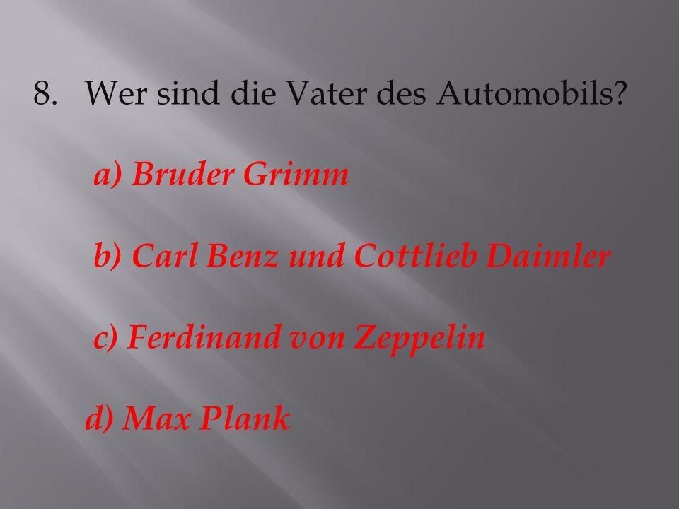 8. Wer sind die Vater des Automobils