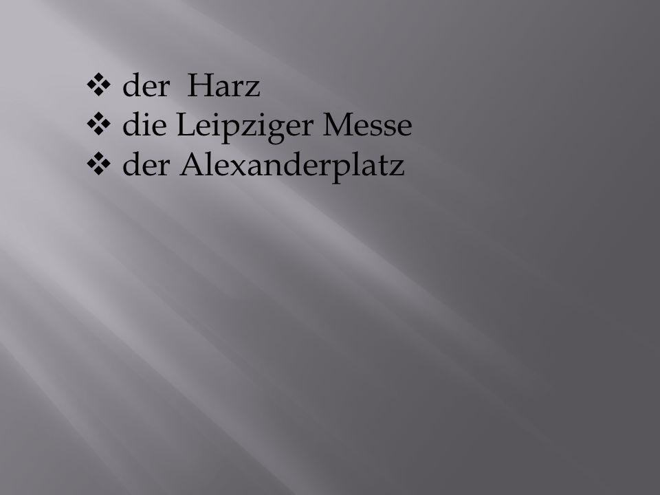 der Harz die Leipziger Messe der Alexanderplatz