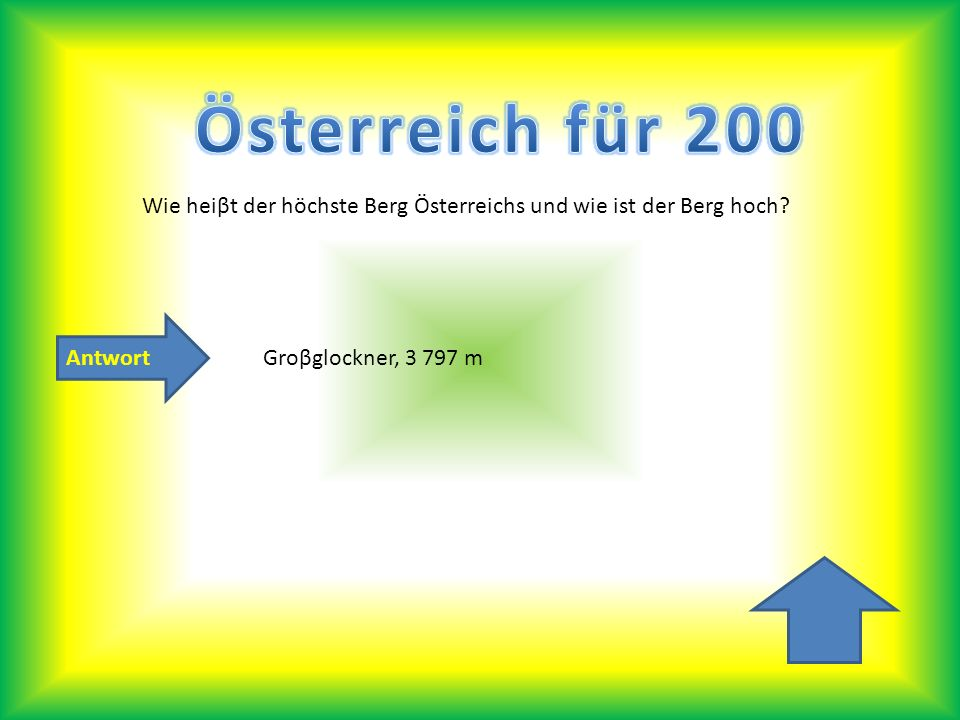 Österreich für 200 Wie heiβt der höchste Berg Österreichs und wie ist der Berg hoch.