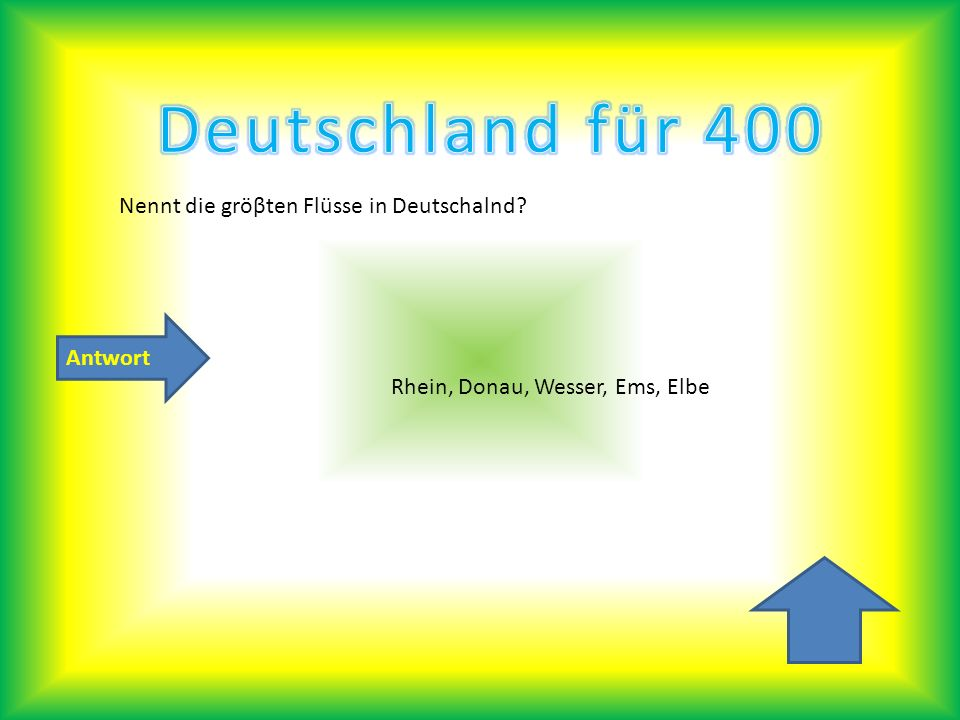 Deutschland für 400 Nennt die gröβten Flüsse in Deutschalnd Antwort