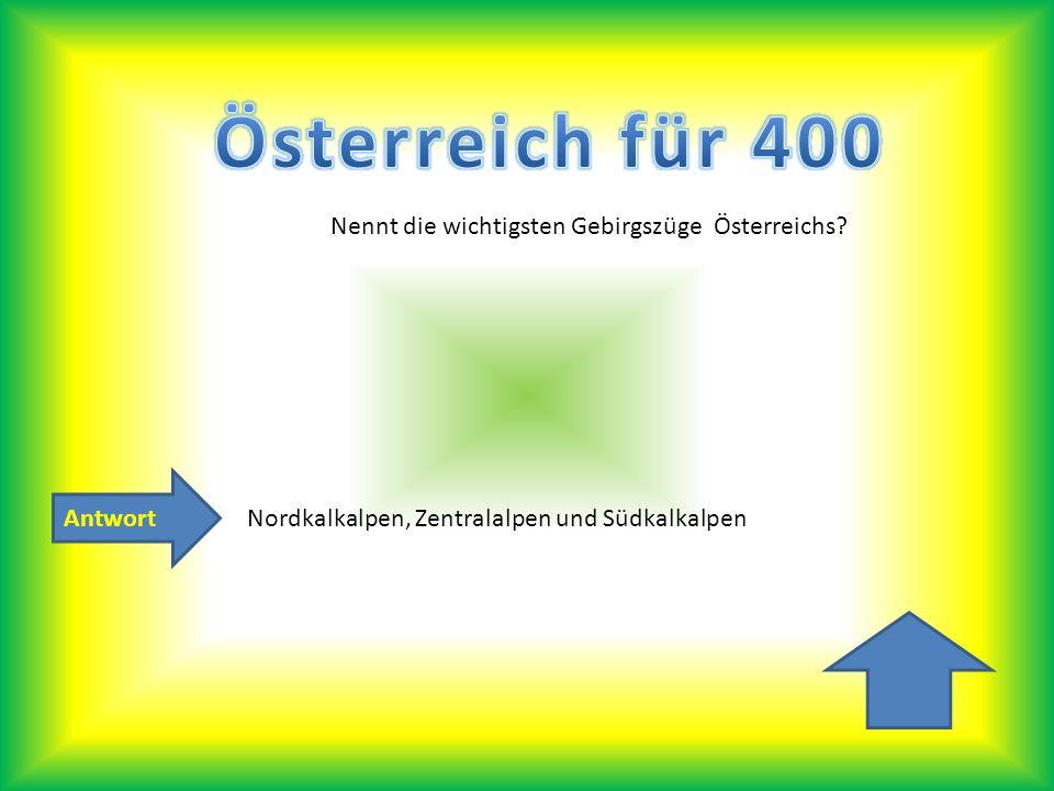 Österreich für 400 Nennt die wichtigsten Gebirgszüge Österreichs