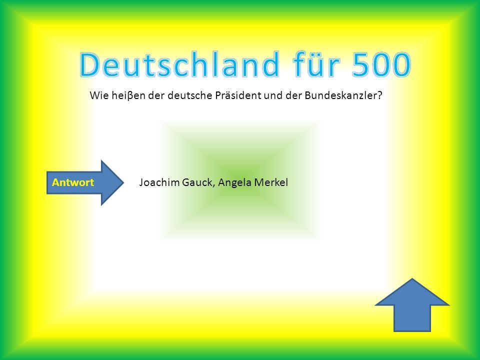 Wie heiβen der deutsche Präsident und der Bundeskanzler
