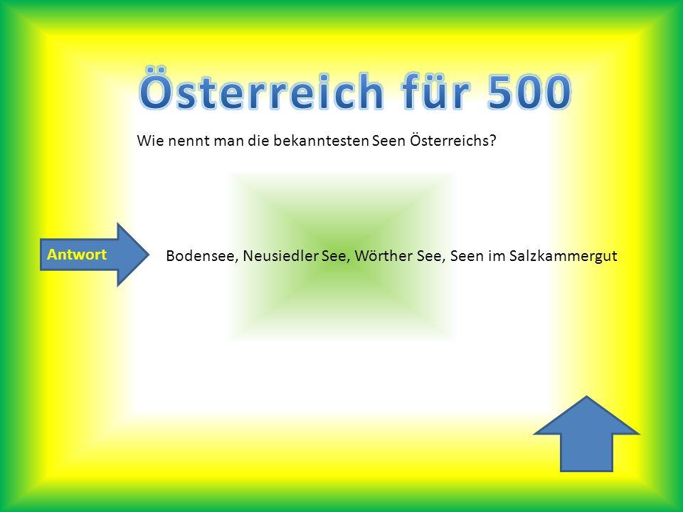 Österreich für 500 Wie nennt man die bekanntesten Seen Österreichs