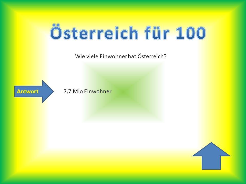 Österreich für 100 Wie viele Einwohner hat Österreich Antwort