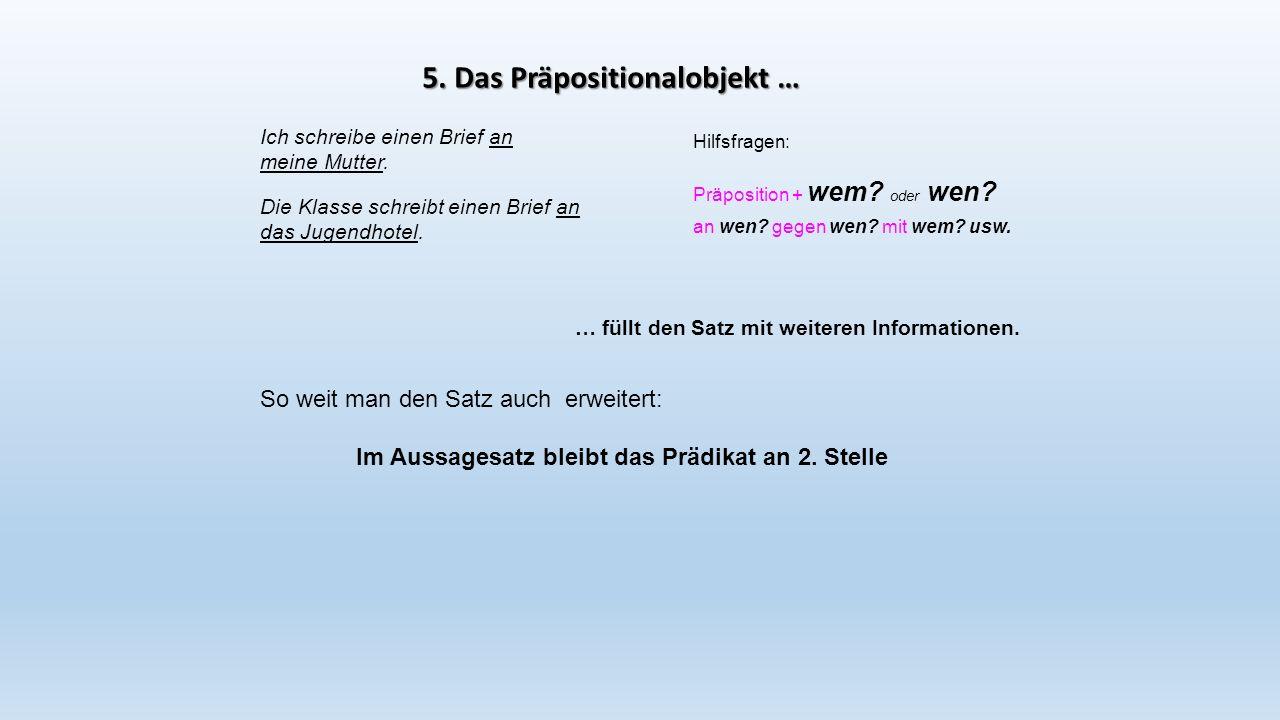5. Das Präpositionalobjekt …