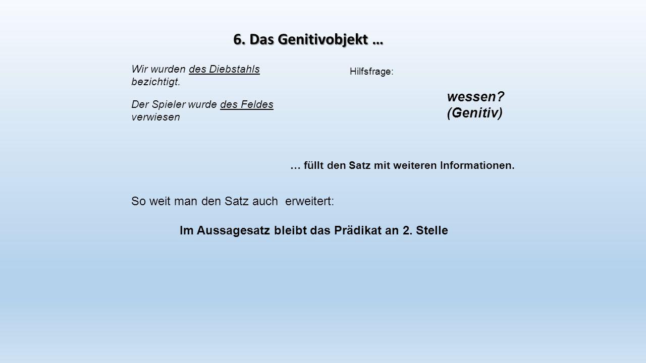 6. Das Genitivobjekt … wessen (Genitiv)