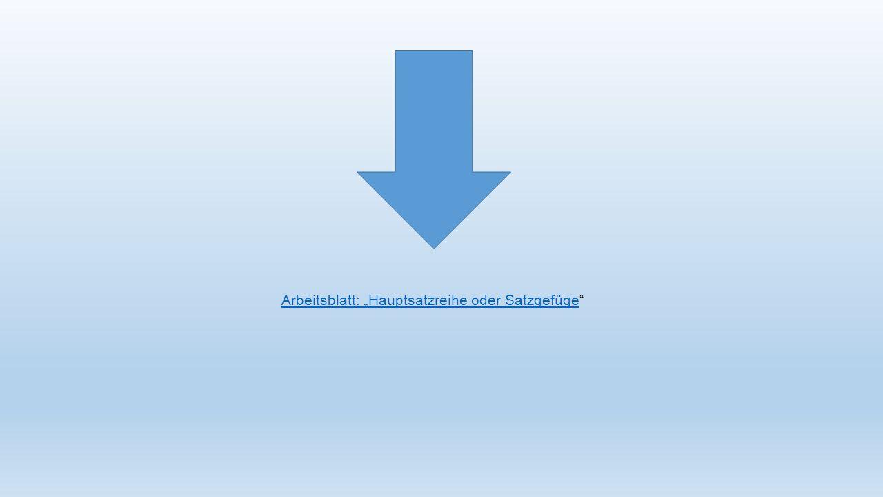 """Arbeitsblatt: """"Hauptsatzreihe oder Satzgefüge"""