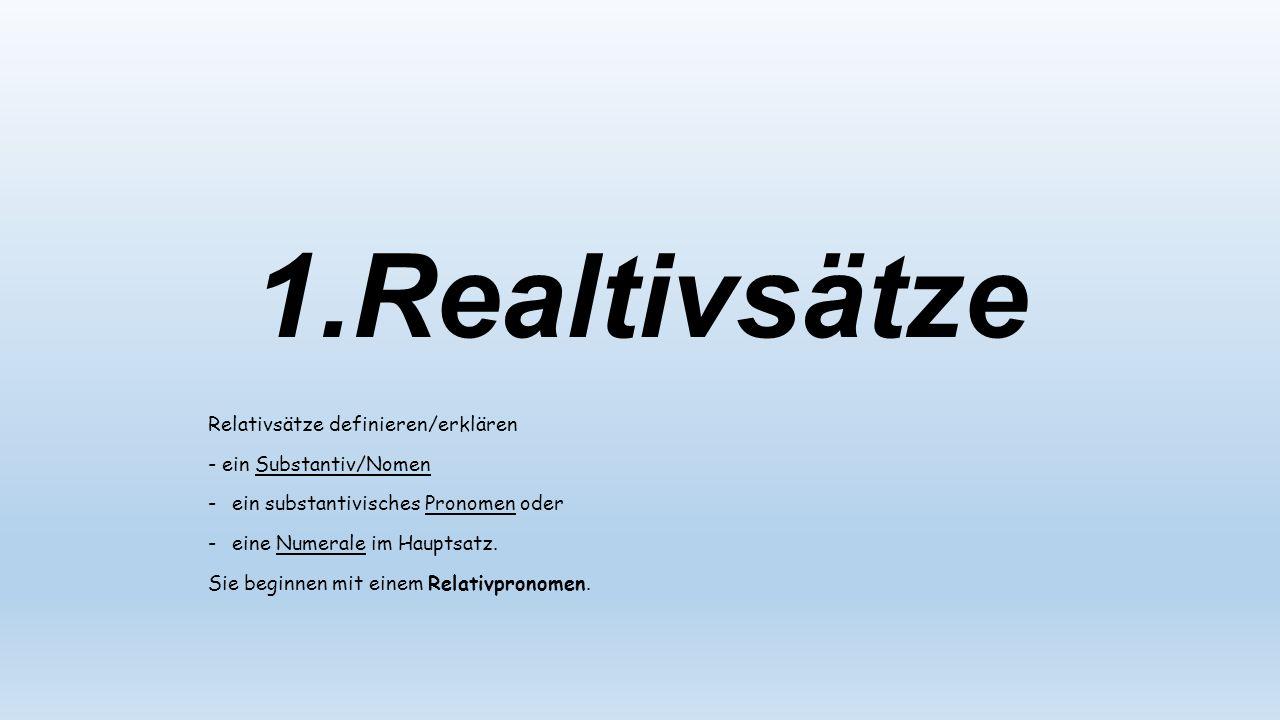 1.Realtivsätze Relativsätze definieren/erklären - ein Substantiv/Nomen