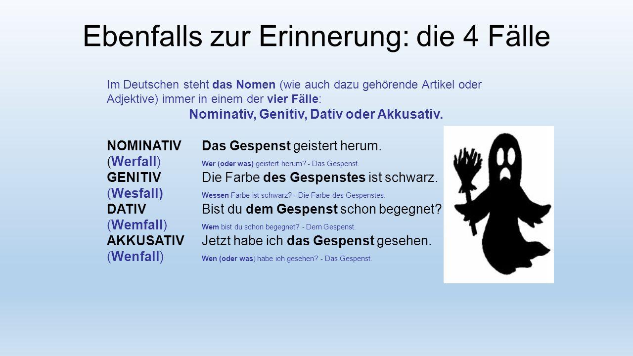Nominativ, Genitiv, Dativ oder Akkusativ.