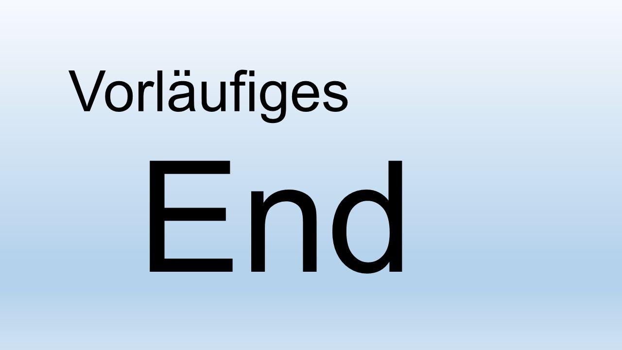 Vorläufiges Ende
