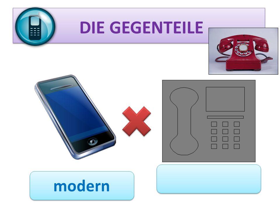 DIE GEGENTEILE modern