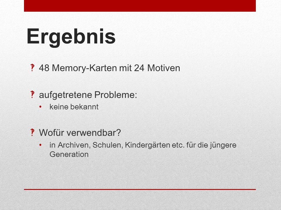 Ergebnis 48 Memory-Karten mit 24 Motiven aufgetretene Probleme: