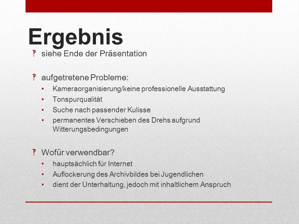 Ergebnis siehe Ende der Präsentation aufgetretene Probleme:
