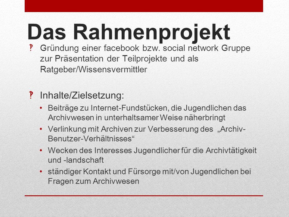 Das Rahmenprojekt Inhalte/Zielsetzung: