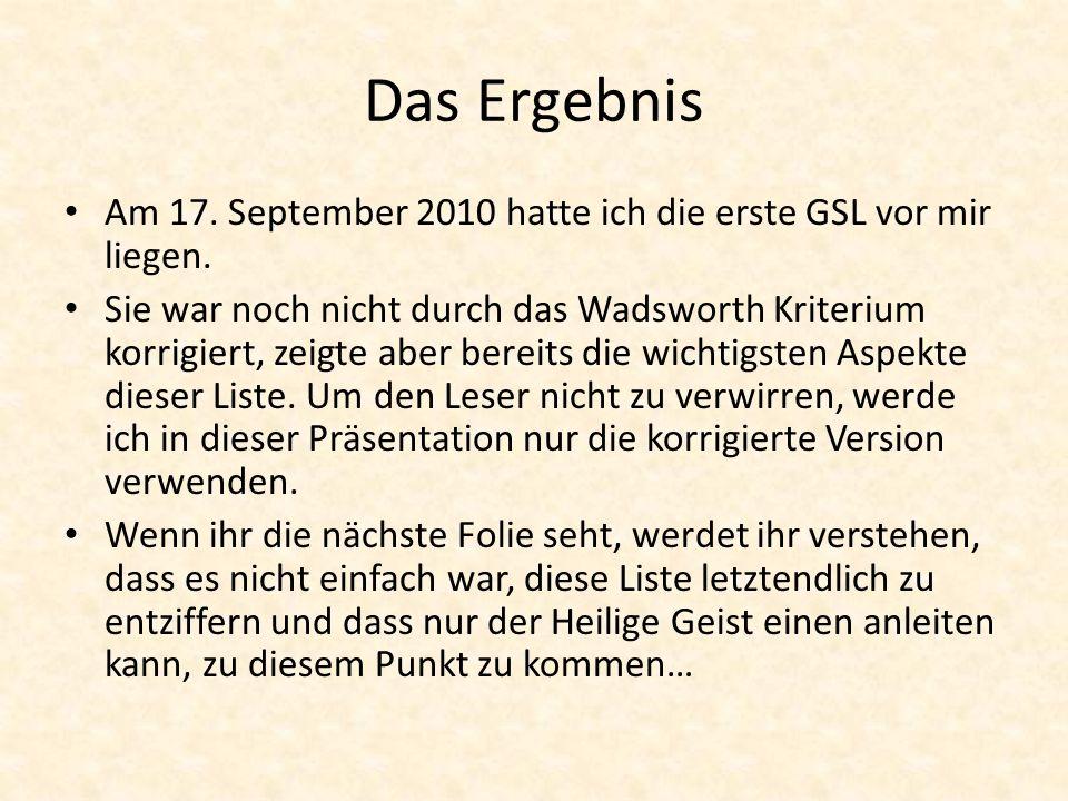 Das Ergebnis Am 17. September 2010 hatte ich die erste GSL vor mir liegen.