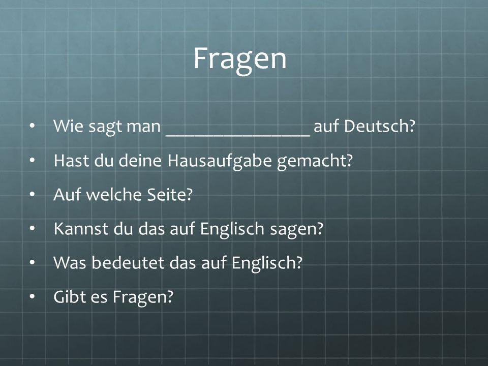 Fragen Wie sagt man _______________ auf Deutsch