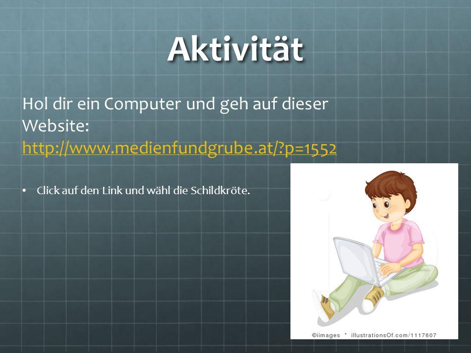 Aktivität Hol dir ein Computer und geh auf dieser Website: