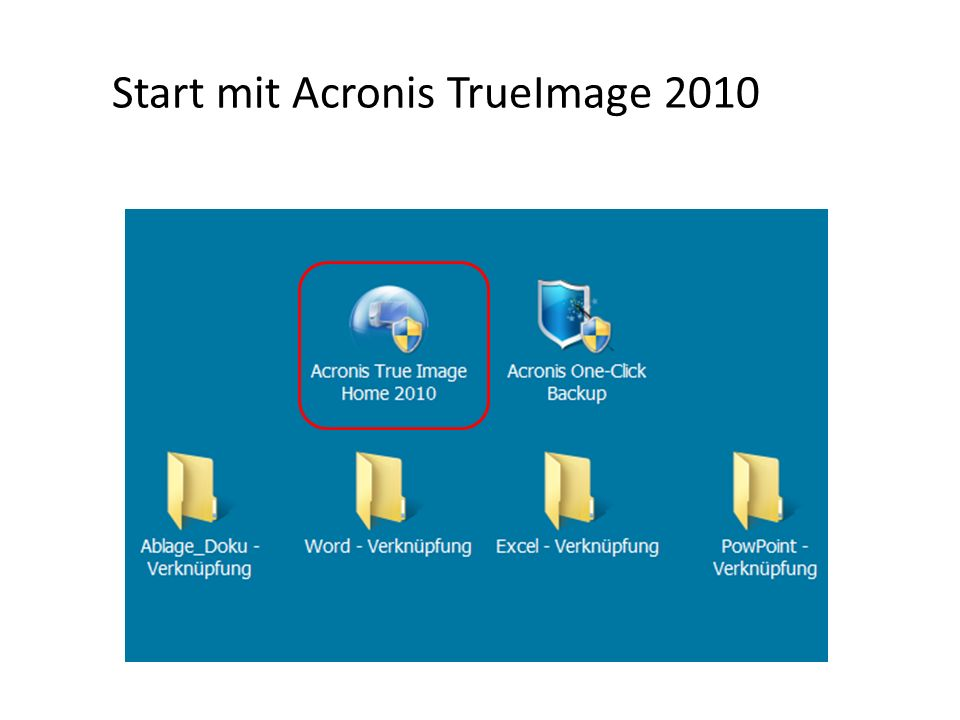 Start mit Acronis TrueImage 2010