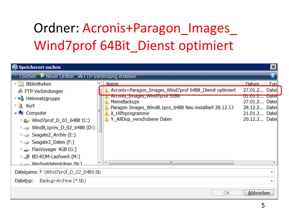 Ordner: Acronis+Paragon_Images_ Wind7prof 64Bit_Dienst optimiert
