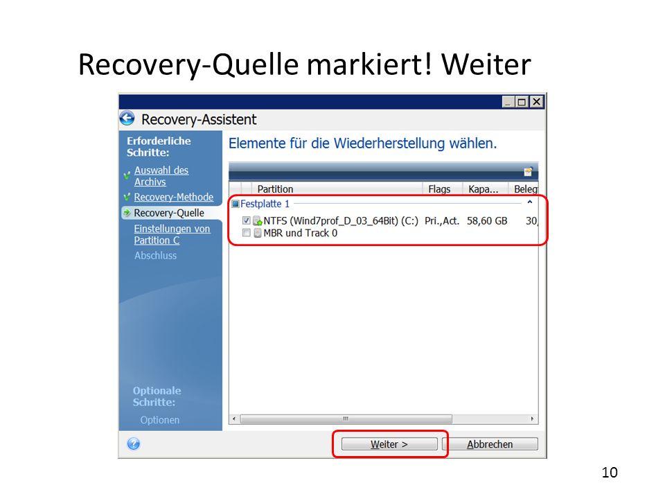 Recovery-Quelle markiert! Weiter